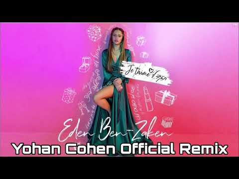 עדן בן זקן -  תגיד לי ז'ה טם (Yohan Cohen Official Remix)