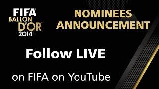 REPLAY: FIFA Ballon d'Or 2014 - Nominees Announcement