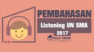 (UN 2017) Pembahasan Listening Bahasa Inggris SMA