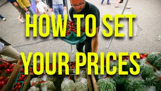 Ask The Urban Farmer -- How To Set Your Prices