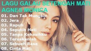 Lagu Galau Setengah Mati - Agnes Mo