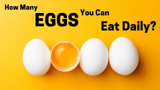 How Many Eggs You Can Eat Daily?   Healthy Living Tips