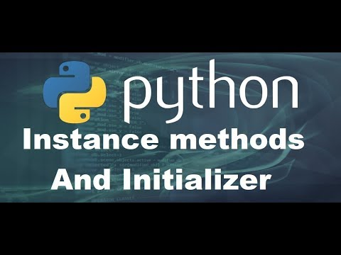 Python 3 Tutorial #26 Instance methods And Initializer