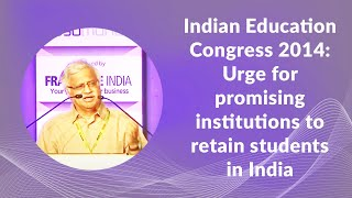 Indian Education Congress 2014  Urge for