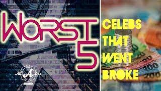 Top 5 Celebs That Went Broke