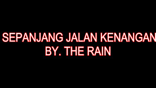 The Rain Sepanjang Jalan Kenangan
