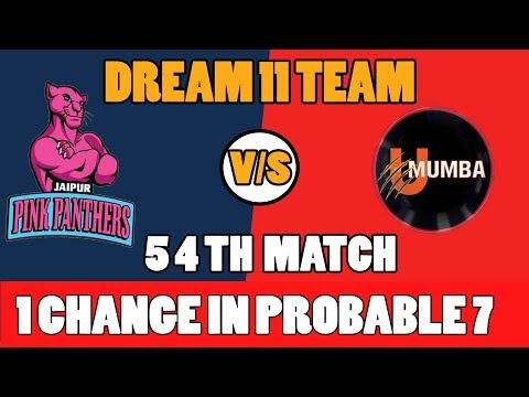 JAI VS MUM VS JAI 54TH  KABBADI MATCH DREAM 11TEAM 9TH NOV JAIPUR PINK PANTHERS VS U MUMBA
