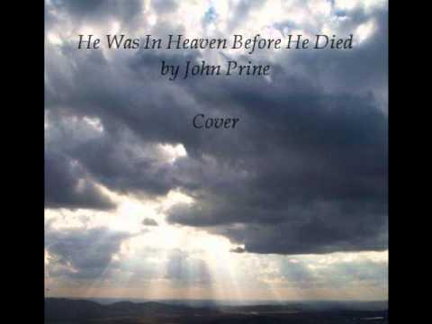 John Prine - He Was In Heaven Before He Died
