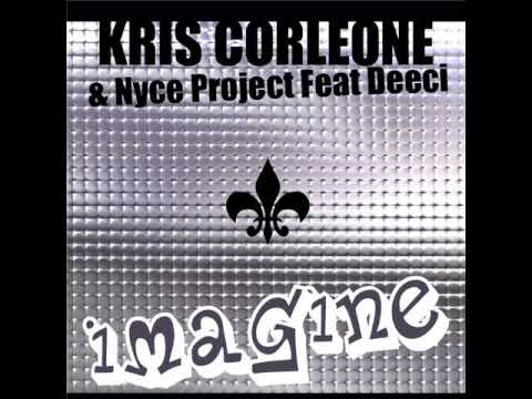Kris Corleone & Nyce Project feat. Deeci - Imagine (Club Mix)