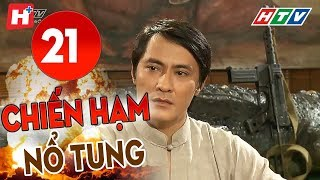 Chiến Hạm Nổ Tung - Tập 21 | HTV Phim Tình Cảm Việt Nam Hay Nhất 2019