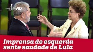 Imprensa de esquerda sente saudade de Lula
