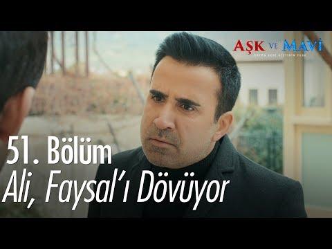 Ali, Faysal'ı dövüyor - Aşk ve Mavi 51. Bölüm