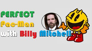 Perfect Pac-Man with Billy Mitchell