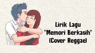 MEMORI BERKASIH (COVER REGGAE) | lirik Lagu Versi Animasi