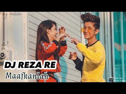 DJ REZA RE CINTA KITA MEMANG TAK SEMPURNA TAPI KU YAKIN || MAAFKANLAH SAYANG