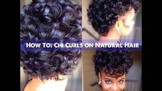 How to: Chi Curls on Natural Hair