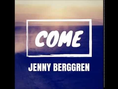 Jenny Berggren - Come