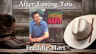 Watch Freddie Hart After Loving You video