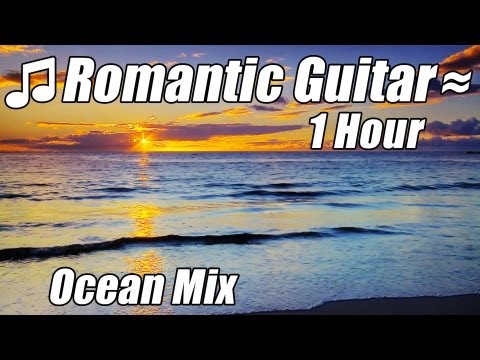 ROMANTIC GUITAR MUSIC Classical Love Songs Relaxing Classic Romance Playlist Hour Relax Musica