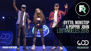 Nonstop, Dytto, Poppin John | FRONTROW | World of Dance Los Angeles 2015 | #WODLA15