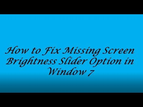 How to Fix Missing Screen Brightness Slider Option in Window 7