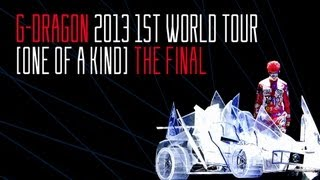G-DRAGON 2013 1ST WORLD TOUR [ONE OF A KIND] THE FINAL (Promo spot)