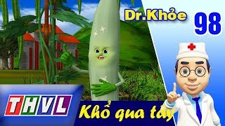 THVL | Dr. Khỏe – Tập 98: Khổ qua tây