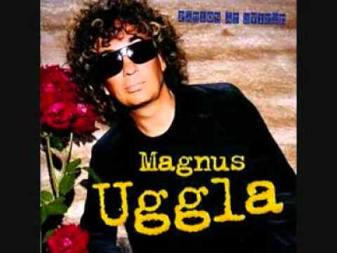 Magnus Uggla - Värsta Grymma Tjejen