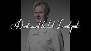I Hate You I Love You - Gordon Ramsay