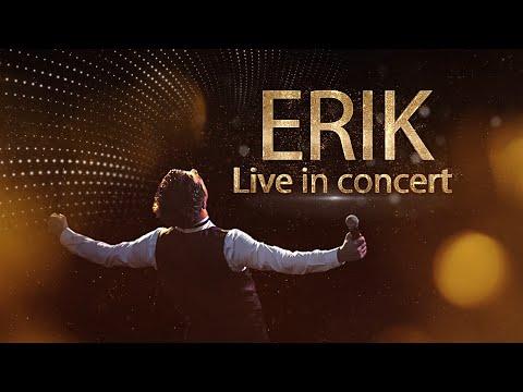 ERIK  LIVE IN CONCERT /OFFICIAL VIDEO/ /HD/ /Full/