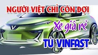 Người Việt chỉ còn đợi xe chất lượng mà giá lại rẻ từ Vinfast | Khách mua hoang mang vì giá xe 2018