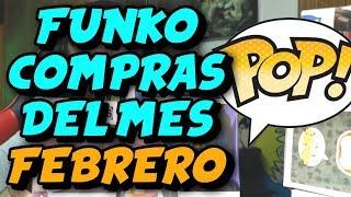 FUNKO COMPRAS DEL MES - FEBRERO