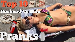 TOP 10 HUSBAND VS WIFE SURPRISE PRANKS - Pranksters in Love 2018