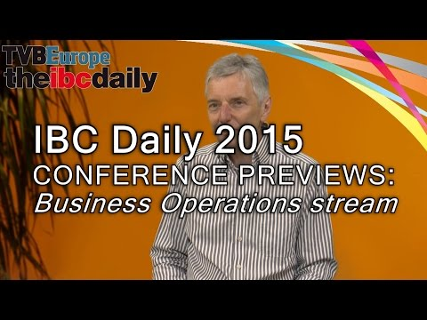 IBC2015 conference: Business operations for an evolving multi-device world
