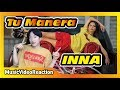 INNA   Tu Manera | Official Music Video [Reaction]