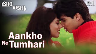 Aankhon Ne Tumhari  Full Video  Ishq Vishk  Alka Y