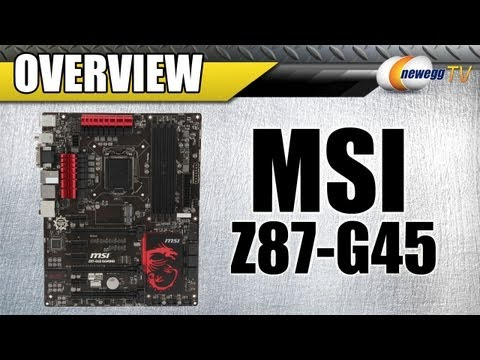 Newegg TV: MSI Z87-G45 Gaming Motherboard Overview