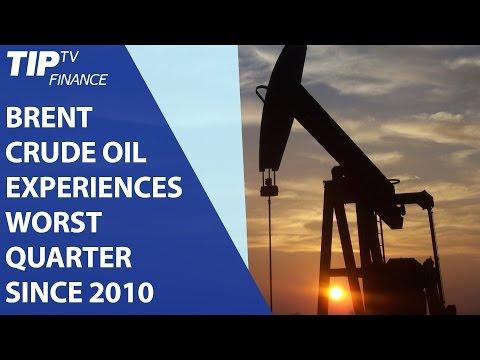 Brent crude oil experiences worst quarter since 2010
