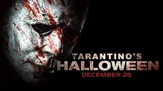 HALLOWEEN Trailer #2 (2018) - Quentin Tarantino Remix (HD)