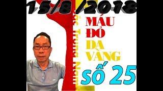 Tân Thái Ngày 15/8/2018 số 25 : Tuyên Truyền-Chiêu Binh-Hiến Kế Cho Ngày Tổng Biểu Tình 4-9-2018