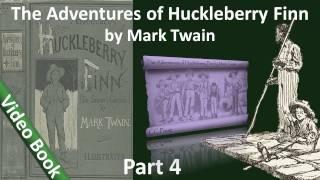 Part 4 - The Adventures of Huckleberry Finn Audiobook by Mark Twain (Chs 27-34)