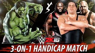 WWE 2K16 - HANDICAP MATCH | Hulk vs Big Show. Mark Henry. Andre The Giant | PS4 Gameplay