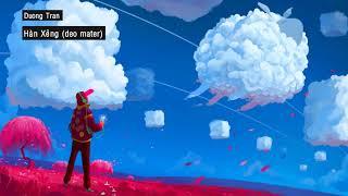 Hàn Xẻng (deo master) - Duong Tran