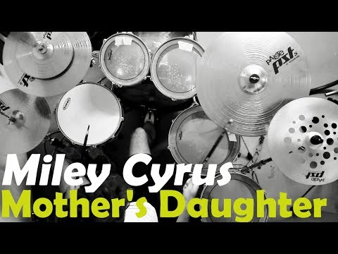 Mother's Daughter - Miley Cyrus (Drum Cover)
