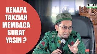 Kenapa Takziah Membaca Surat Yasin ? | Ustad Adi Hidayat,LC,MA