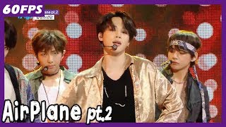 60fps 1080p Bts Airplane Pt 2 방탄소년단 Airplane Pt 2 Show Music Core 20180526