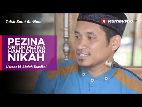 Tafsir Surat An-Nuur #02: Pezina Untuk Pezina, Hamil Diluar Nikah - Ustadz M Abduh Tuasikal