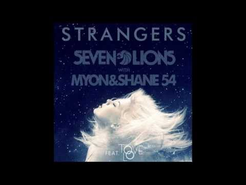 Seven Lions with Myon & Shane 54 featuring Tove Lo - Strangers