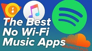 The Best No Wi-Fi Music Apps!