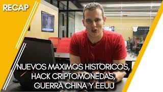 Nuevos Maximos Historicos, Hack Criptomonedas, Guerra China y EEUU